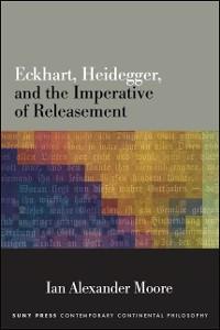 Cover Eckhart, Heidegger, and the Imperative of Releasement