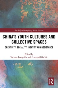 Cover China's Youth Cultures and Collective Spaces