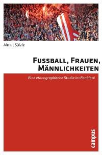 Cover Fußball, Frauen, Männlichkeiten