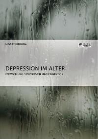 Cover Depression im Alter. Entwicklung, Symptomatik und Prävention