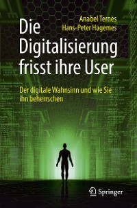 Cover Die Digitalisierung frisst ihre User