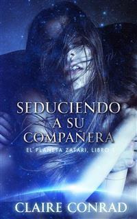 Cover Seduciendo A Su Compañera: Compañeros de Zatari, Libro 1