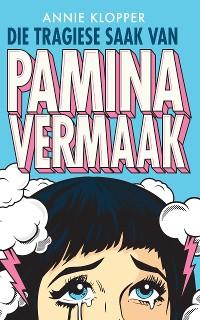 Cover Die tragiese saak van Pamina Vermaak