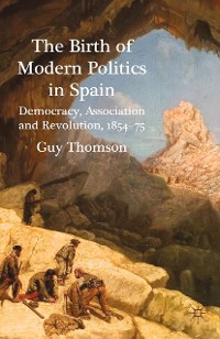 Cover The Birth of Modern Politics in Spain