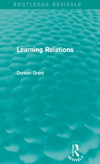 Cover Learning Relations (Routledge Revivals)