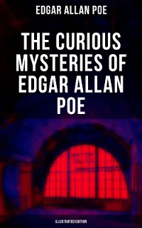 Cover THE CURIOUS MYSTERIES OF EDGAR ALLAN POE (Illustrated Edition)