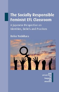 Cover The Socially Responsible Feminist EFL Classroom