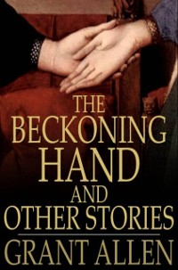 Cover Beckoning Hand and Other Stories