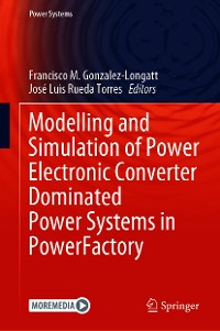 Cover Modelling and Simulation of Power Electronic Converter Dominated Power Systems in PowerFactory