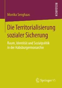 Cover Die Territorialisierung sozialer Sicherung