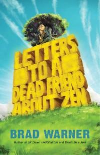 Cover Letters to a Dead Friend about Zen