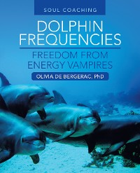 Cover Dolphin Frequencies - Freedom from Energy Vampires