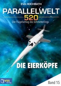 Cover Parallelwelt 520 - Band 15 - Die Eierköpfe