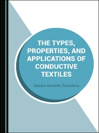 Cover The Types, Properties, and Applications of Conductive Textiles