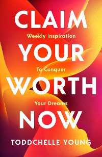 Cover Claim Your Worth Now