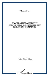 Cover COOPERATION : COMMENT CONJUGUER COLLABORATION ET RELATIONS HUMAINES