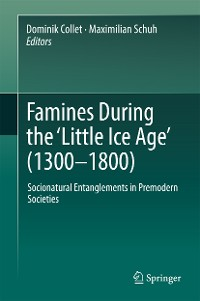 Cover Famines During the ʻLittle Ice Age' (1300-1800)