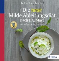 Cover Die neue Milde Ableitungsdiät nach F.X. Mayr