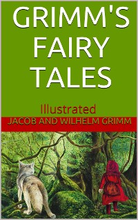 Cover Grimms' Fairy Tales - Illustrated