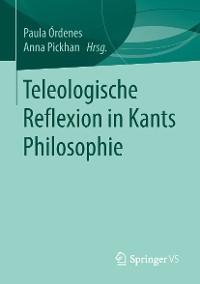 Cover Teleologische Reflexion in Kants Philosophie