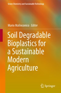Cover Soil Degradable Bioplastics for a Sustainable Modern Agriculture