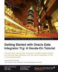 Cover Getting Started with Oracle Data Integrator 11g: A Hands-On Tutorial