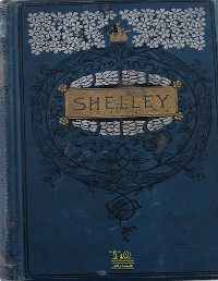 Cover Complete Works of Percy Bysshe Shelley: Text, Summary, Motifs and Notes (Annotated)