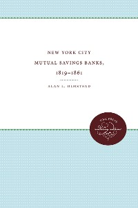 Cover New York City Mutual Savings Banks, 1819-1861