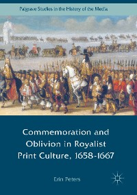 Cover Commemoration and Oblivion in Royalist Print Culture, 1658-1667