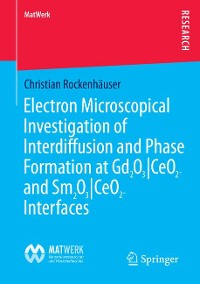 Cover Electron Microscopical Investigation of Interdiffusion and Phase Formation at Gd2O3/CeO2- and Sm2O3/CeO2-Interfaces