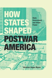 Cover How States Shaped Postwar America