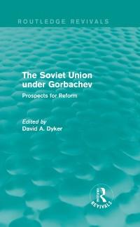 Cover Soviet Union under Gorbachev (Routledge Revivals)