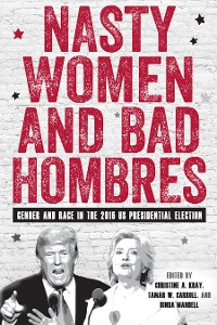 Cover Nasty Women and Bad Hombres