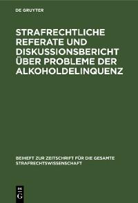 Cover Strafrechtliche Referate und Diskussionsbericht über Probleme der Alkoholdelinquenz