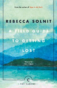 Cover A Field Guide To Getting Lost