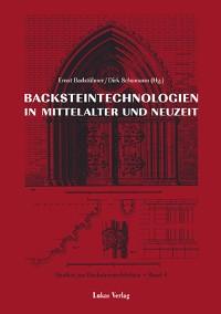 Cover Studien zur Backsteinarchitektur / Backsteintechnologien in Mittelalter und Neuzeit