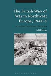 Cover British Way of War in Northwest Europe, 1944-5