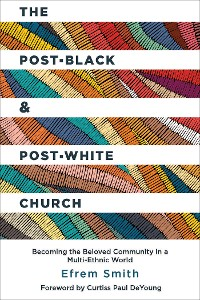 Cover The Post-Black and Post-White Church