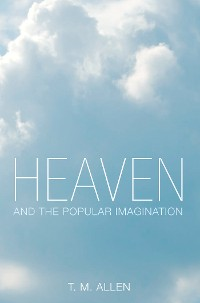 Cover Heaven and the Popular Imagination