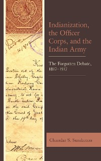 Cover Indianization, the Officer Corps, and the Indian Army