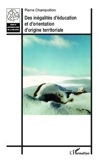 Cover Des inegalites d'education et d'orientation d'origine territoriale