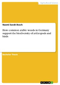 Cover How common arable weeds in Germany support the biodiversity of arthropods and birds