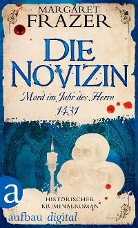 Cover Die Novizin. Mord im Jahr des Herrn 1431