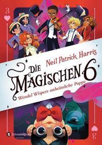 Cover Die Magischen Sechs - Wendel Wispers unheimliche Puppe