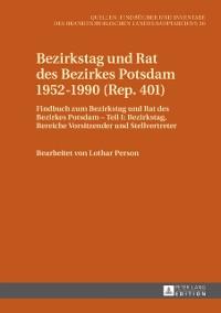 Cover Bezirkstag und Rat des Bezirkes Potsdam 1952-1990 (Rep. 401)