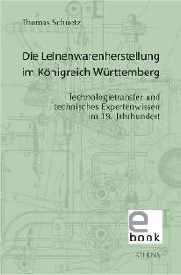 Cover Die Leinenwarenherstellung im Königreich Württemberg