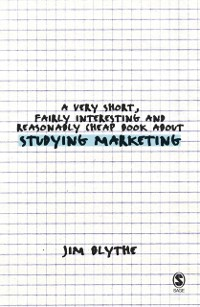 Cover Very Short, Fairly Interesting and Reasonably Cheap Book about Studying Marketing