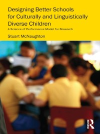Cover Designing Better Schools for Culturally and Linguistically Diverse Children