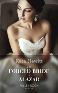 Cover Forced Bride Of Alazar (Mills & Boon Modern) (Seduced by a Sheikh, Book 2)