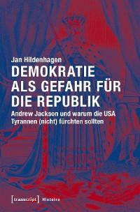 Cover Demokratie als Gefahr für die Republik